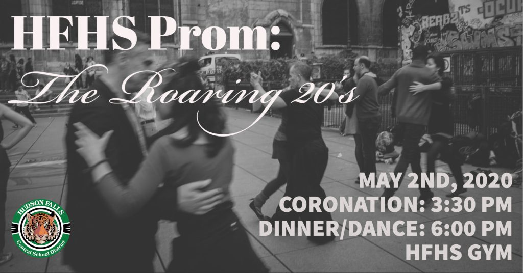 HFHS Prom The Roaring 20s May 2nd, 2020, Coronation: 3:30 p.m., Dinner/dance: 6 p.m., HFHS gym