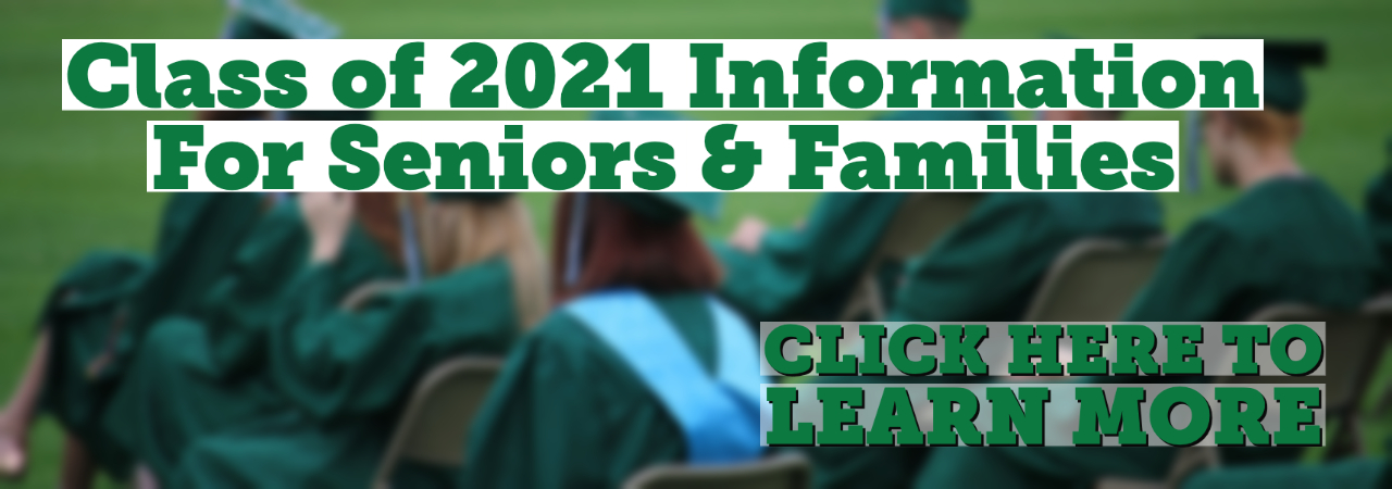 Class of 2021 Information for Seniors and Families